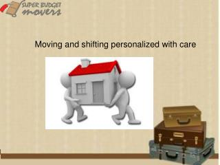 Moving and shifting personalized with care
