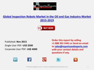 Global Inspection Robots Market in the Oil and Gas Industry Market 2015-2019