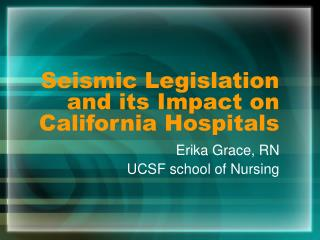 Seismic Legislation and its Impact on California Hospitals