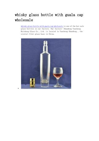 whisky glass bottle with guala cap wholesale