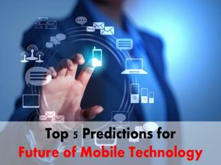 Read What the Future of Mobile Technololgy Holds for Us