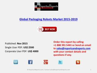 Global Packaging Robots Market 2015-2019, has been prepared based on an in-depth market analysis with inputs from indust