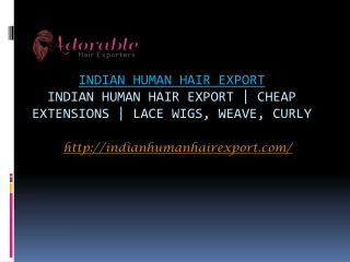 Indian Human Hair Export | Cheap extensions | Lace wigs, Weave, Curly