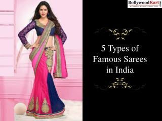 5 Types of Famous Sarees in India