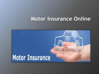 Motor Insurance Online - Ten tips on How to get the best deal on Motor Insurance