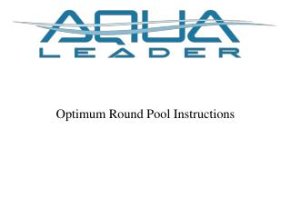 Optimum Round Pool Instructions