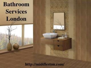 Bathroom services London