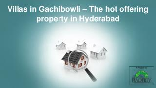 Villas in Gachibowli – The hot offering property in Hyderabad