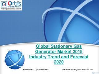 2015-2020 Global Stationary Gas Generator  Market Trend & Development Study