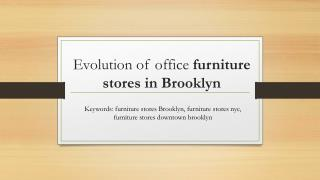 Evolution of office furniture stores in Brooklyn