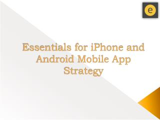 Essentials for iPhone and Android Mobile App Strategy