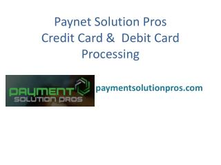 Paynet-Solution-Pros-Credit-Card-Debit-Card-Processing