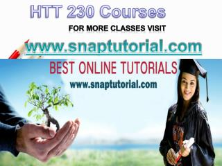HTT 230 Apprentice tutors/snaptutorial