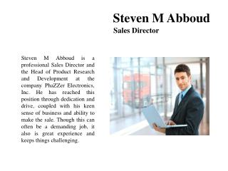 Steven M Abboud-Sales Director