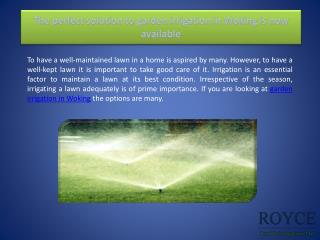 The perfect solution to garden irrigation in Woking is now available