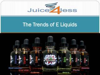 The Trends of E Liquids