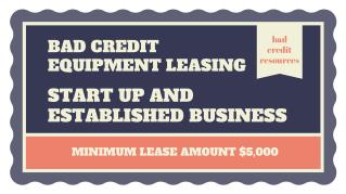 What Are Bad Credit Equipment Leasing Programs?