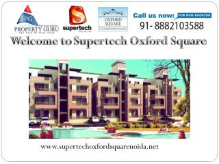 Supertech Oxford Square