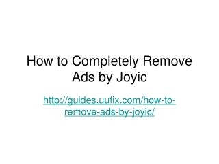 How to Completely Remove Ads by Joyic