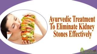 Ayurvedic Treatment To Eliminate Kidney Stones Effectively