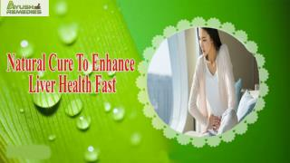 Natural Cure To Enhance Liver Health Fast