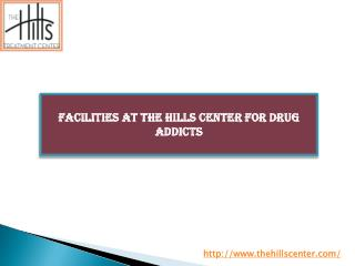 Facilities at the Hills Center for Drug Addicts