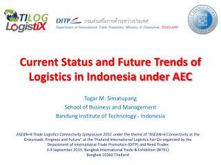 Current Status and Future Trends of Logistics in Indonesia under AEC