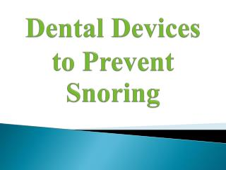 Dental Devices to Prevent Snoring