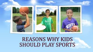 Reasons Why Kids Should Play Sports
