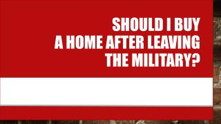 Should I Buy A Home After Leaving The Military