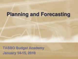 TASBO Budget Academy                January 14-15, 2010