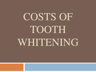 Costs of Tooth Whitening