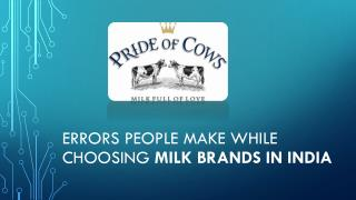 Errors people make while choosing milk brands in India