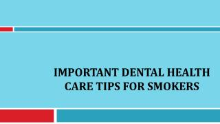 Important Dental Health Care Tips for Smokers