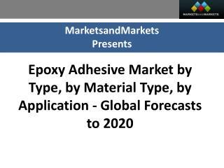 Epoxy Adhesive Market worth 2.25 Billion USD by 2020