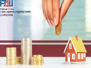 Get Loan against property Delhi