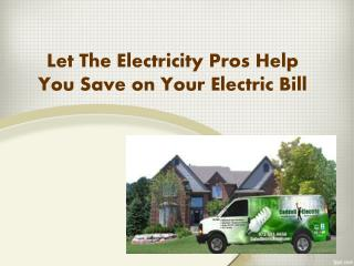 Let The Electricity Pros Help You Save on Your Electric Bill
