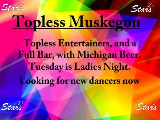 Topless|Bar|Club|Strip Club|Sports Bar|Exotic Dancer Muskegon