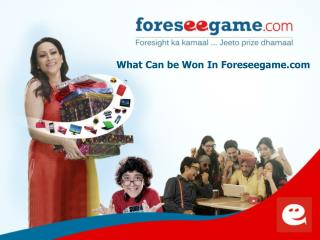 What Can be Won In Foreseegame.com