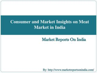 Consumer and Market Insights on Meat Market in India