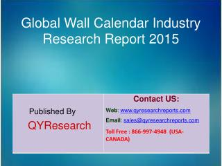 Global Wall Calendar Industry 2015 Market Shares, Insights,Applications, Development, Growth, Overview and Demands