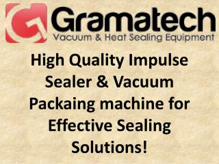 High Quality Impulse Sealer & Vacuum Packaing machine for Effective Sealing Solutions!