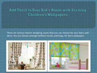 Add Thrill to Your Kid's Room with Exciting Children's Wallpapers