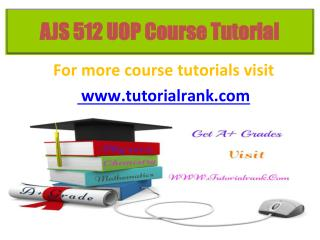 AJS 512 UOP tutorials /tutorialrank