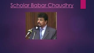 Scholar Babar Chaudhry