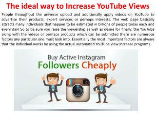 The ideal way to Increase YouTube Views