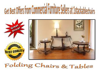 Get Best Offers from Commercial Furniture Sellers at 1stackablechairs