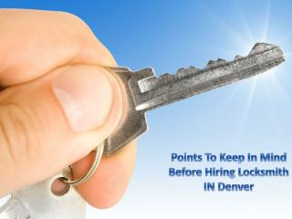 Things to Keep in Mind before Hiring Professional Locksmith in Denver