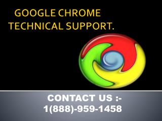 1-888-959-1458 Chrome running very slow or stopped working