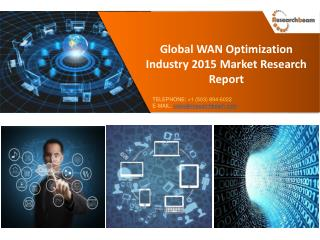 Global WAN Optimization Industry Trends and Forecast 2015